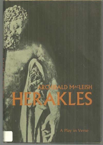 HERAKLES A Play in Verse, MacLeish, Archibald