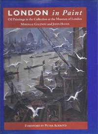 London in Paint: Oil Paintings in the Collection at the Museum of London by  John Hayes - Hardcover - from World of Books Ltd (SKU: GOR010707877)