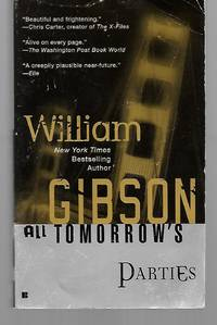 All Tomorrow's Parties by William Gibson - Paperback - 2003 - from Thomas Savage, Bookseller and Biblio.com