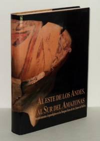 Al Este de los Andes, al Sur del Amazonas: Descubrimientos Arqueologícos en los Bosques Secos de los Llanos de Bolivia / To the East of the Andes, to the South of the Amazon: Archaeological Discoveries in the Dry Forests of the Plains of Bolivia