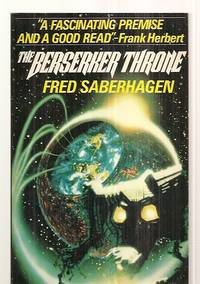 THE BERSERKER THRONE by  artwork by David Egge]  Fred [cover design by Ozzie Grief - Paperback - First Edition Thus - 1985 - from biblioboy (SKU: 14448)