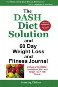 THE DASH DIET SOLUTION and 60 Day Weight Loss and Fitness Journal