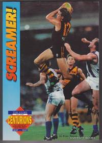 THE CENTURIONS : The History of Australian Rules Goal Kickers 1897 - 1997