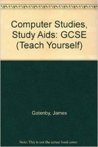 Computer Studies, Study Aids: GCSE (Teach Yourself)