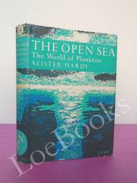 image of New Naturalist No.  34 THE OPEN SEA: ITS NATURAL HISTORY Part I: The World of Plankton
