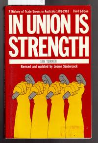 In Union is Strength - History of Trade Unions in Australia 1788-1983