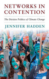 Networks in Contention: The Divisive Politics of Climate Change