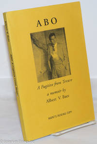 image of Abo, a fugitive from tenure, a memoir [Agent's Reading Copy]