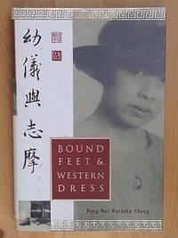 BOUND FEET & WESTERN DRESS: A Memoir