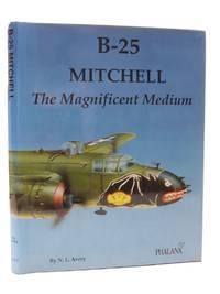 B-25 MITCHELL THE MAGNIFICENT MEDIUM