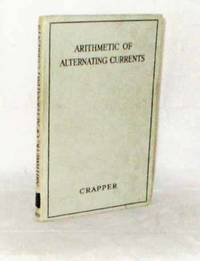Arithmetic of Alternating Currents containing 50 worked examples and 182 exrercises