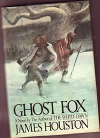 "Ghost Fox  - By the author of ""Running West"" & ""Confessions Of an Igloo Dweller"""