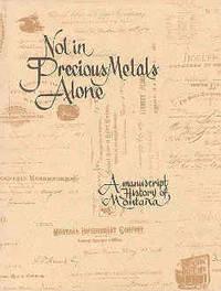 Not in Precious Metals Alone: A Manuscript History of Montana