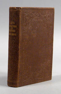 LIFE AND LETTERS OF CAPTAIN JOHN BROWN by BROWN, John - 1861
