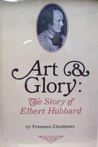 Art and Glory:  The Story of Elbert Hubbard