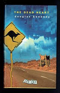 The Dead Heart by  Douglas Kennedy - Hardcover - from World of Books Ltd (SKU: GOR002184924)