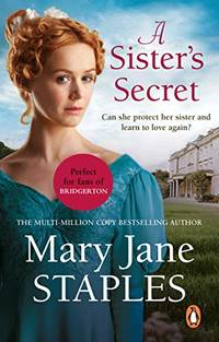 A Sister's Secret: A heart warming and uplifting Regency romance from bestseller Mary Jane Staples