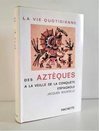 image of La vie quotidienne des Aztèques à la veille de la conquête espagnole