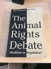 image of The Animal Rights Debate. Abolition or Regulation?