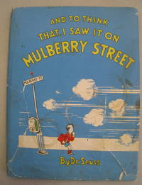 And to Think that I Saw it on Mulberry Street by Dr. Seuss - 1937