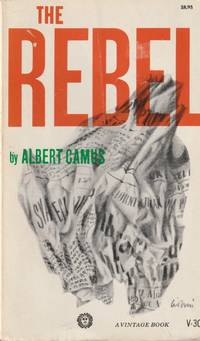 image of The Rebel; An Essay on Man in Revolt