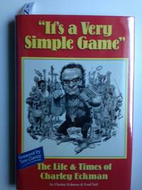 """It's a Very Simple Game""  The Life & Times of Charley Eckman"