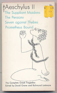 Aeschylus II: The Suppliant Maidens, The Persians, Seven Against Thebes, Prometheus Bound
