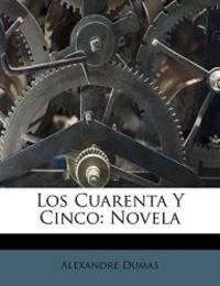 image of Los Cuarenta Y Cinco: Novela (Spanish Edition)