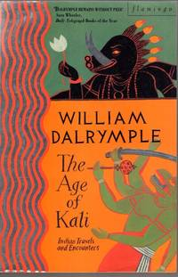 The Age of Kali : Travels and Encounters in India