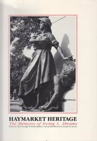 Haymarket Heritage. The Memoirs of Irving Abrams