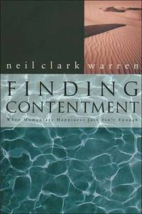 Finding Contentment : When Momentary Happiness Just Isn't Enough