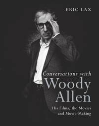 image of Conversations with Woody Allen: His Films, the Movies and Movie-making