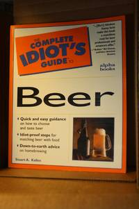 The Complete Idiot's Guide to Beer