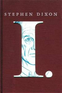 I. by Stephen Dixon - Hardcover - 2002 - from ThriftBooks (SKU: G0971904707I3N00)