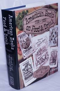 image of American Books on Food and Drink. A Bibliographical Catalog of the Cookbook Collection Housed in The Lilly Library at the Indiana University