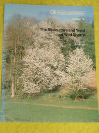 Forestry Commission Bulletin 75, The Silviculture and Yield of Wild Cherry.