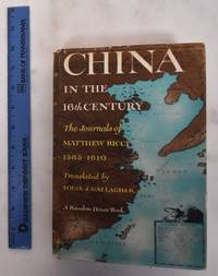 image of China in the 16th century: the journals of Matthew Ricci, 1583-1610