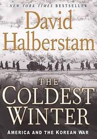 The Coldest Winter : America and the Korean War