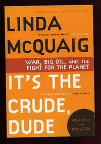 It's the Crude, Dude : War, Big Oil, and the Fight for the Planet .....Updated and Revised