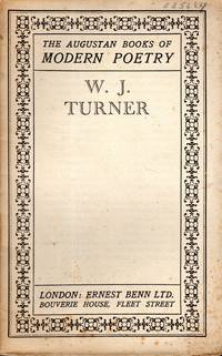 W.J. Turner (The Augustan Books of Modern Poetry  Series) by  W.J. (Walter James Redfern) Turner - Paperback - 1st - 1925 - from Dorley House Books and Biblio.com