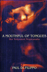 image of Mouthful of Tongues:  Her Totipotent Tropicanalia
