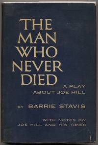 The Man Who Never Died: A Play About Joe Hill