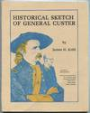 Historical Sketch Of General Custer -Custeriana Monograph #3