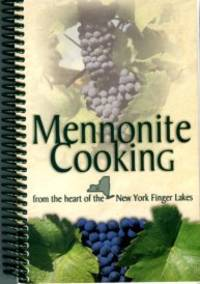 Mennonite Cooking From The Heart Of The New York Finger Lakes