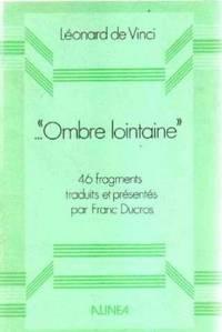 """ombre lointaine """"/ 46 fragments traduits et presentes par franc ducros"""