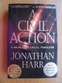 A Civil Action by Jonathan Harr - Signed First Edition - 1995 - from Scene of the Crime Books, IOBA (SKU: biblio544)