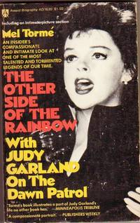 The Other Side of the Rainbow: With Judy Garland on the Dawn Patrol   ...with b & w Photos by Torme, Mel - 1976