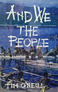 image of And We, the People:  Ten Years with the Primitive Tribes of New Guinea