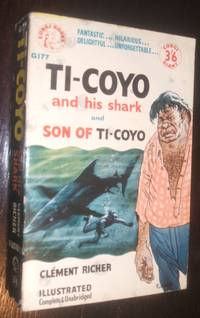 Ti-Coyo and His Shark and Son of Ti-Coyo by Clement Richer (translated by Gerald Hopkins) - Paperback - first thus - 1956 - from biblioboy and Biblio.co.uk