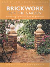 Brickwork for the Garden Including 16 Easy-To-Use Build Projects